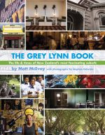 The Grey Lynn Book – The Life And Times Of New Zealand's Most Fascinating Suburb